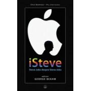 iSteve . Steve Jobs despre Steve Jobs.
