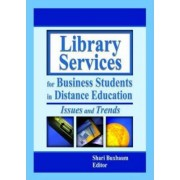 Library Services for Business Students in Distance Education by Shari Buxbaum