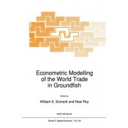 Econometric Modelling of the World Trade in Groundfish by William E. Schrank