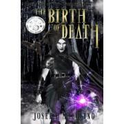 The Birth of Death
