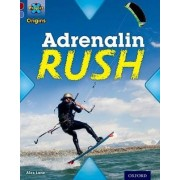 Project X Origins: Dark Red Book Band, Oxford Level 17: Extreme: Adrenalin Rush by Alex Lane