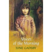Voices of the Morning by June Gadsby