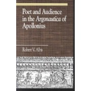 Poet and Audience in the Argonautica of Apollonius by Robert V. Albis