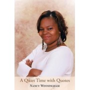 A Quiet Time with Quotes by Nancy Winningham