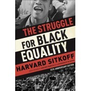 The Struggle for Black Equality by Professor of History Harvard Sitkoff