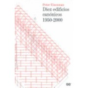 Diez edificios canónicos 1950-2000 by Peter Eisenman