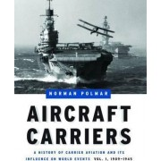 Aircraft Carriers: 1909-1945 Volume 1 by Norman Polmar