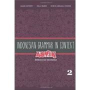 Indonesian Grammar in Context: Asyik Berbahasa Indonesia: Volume 2 by Ellen Rafferty