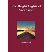 The Bright Lights of Ascension