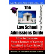 The Law School Admissions Guide by Law School Admissions Org