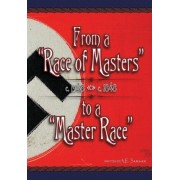 From a Race of Masters to a Master Race by A E Samaan