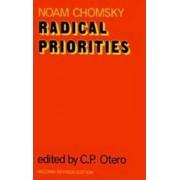 Radical Priorities by Noam Chomsky