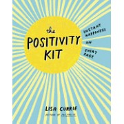 The Positivity Kit: Instant Happiness on Every Page