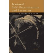 National Self-determination and Secession by Margaret Moore