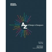 Design Museum: A-Z of Design & Designers by Charlotte Fiell