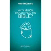 Why and How Should I Read the Bible? by Nicky Gumbel