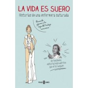 La vida es suero / Life is serum by Saturnina Gallardo