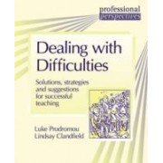 Dealing With Difficulties: Solutions, Strategies And Suggestions For Successful Teaching