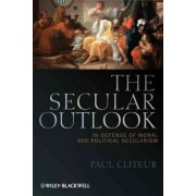 The Secular Outlook by Paul Cliteur