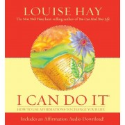 I Can Do It: How to Use Affirmations to Change Your Life, Hardcover