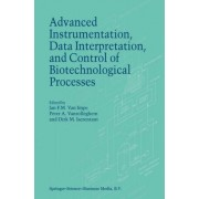 Advanced Instrumentation, Data Interpretation, and Control of Biotechnological Processes by Jan F. van Impe