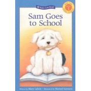 Sam Goes to School by Mary Labatt