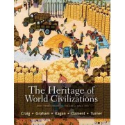 The Heritage of World Civilizations: Brief Edition Volume 2 by Albert M. Craig
