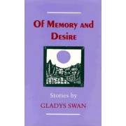 Of Memory and Desire by Gladys Swan