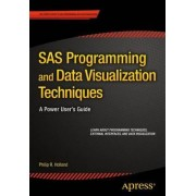 SAS Programming and Data Visualization Techniques 2015 by Philip R. Holland