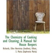 The Chemistry of Cooking and Cleaning; A Manual for House Keepers by Richards Ellen Henrietta (Swallow)