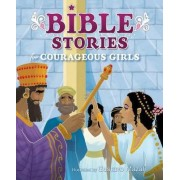 Bible Stories for Courageous Girls by B&h Kids Editorial