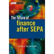The Future of Finance After SEPA by Chris Skinner