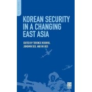 Korean Security in a Changing East Asia by Terence Roehrig