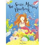 The Secret Mermaid Handbook by Penny Dann