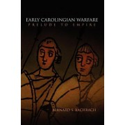 Early Carolingian Warfare: Prelude to Empire