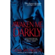 Awaken Me Darkly by Gena Showalter