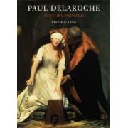 Paul Delaroche by Stephen Bann