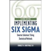 Implementing Six Sigma by Forrest W. Breyfogle