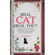 Heal Cat, Heal You!!: Better Than Magic the Gift of Miracles for Budding Music Stars, Actors, Parties, Art, Colorific, Dancers, Bedroom, Spo