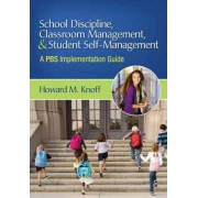 School Discipline, Classroom Management, and Student Self-Management by Howard M. Knoff