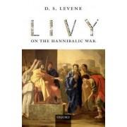 Livy on the Hannibalic War by D. S. Levene