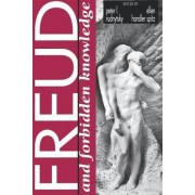 Freud and Forbidden Knowledge by Peter L. Rudnytsky