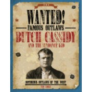 Butch Cassidy and the Sundance Kid: Notorious Outlaws of the West