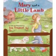 Mary Had a Little Lamb by Iza Trapani