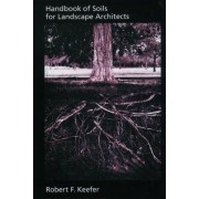 Handbook of Soils for Landscape Architects by Robert F. Keefer