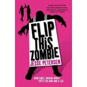 Flip This Zombie by Jesse Petersen