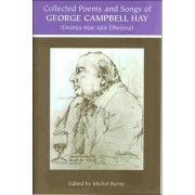 The Collected Poems and Songs of George Campbell Hay by George Campbell Hay