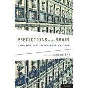 Predictions in the Brain by Moshe Bar