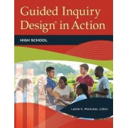 Guided Inquiry Design in Action by Leslie K. Maniotes