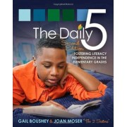 Gail Boushey The Daily 5: Fostering Literacy in the Elementary Grades